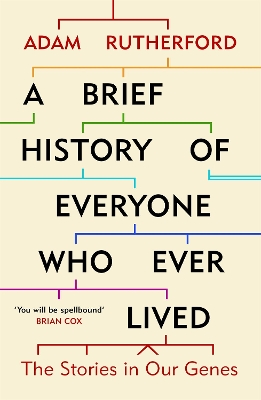 A Brief History of Everyone Who Ever Lived - Adam Rutherford