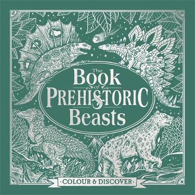The Book of Prehistoric Beasts - Jonny Marx