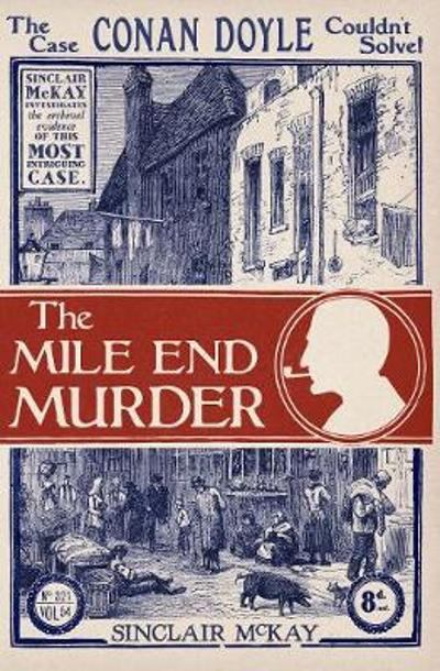 The Mile End Murder - Sinclair McKay