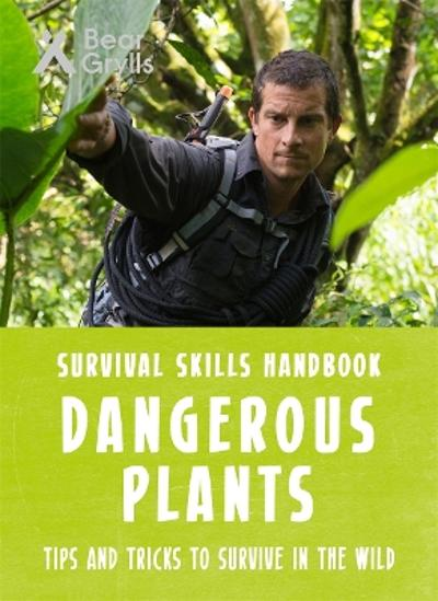 Bear Grylls Survival Skills: Dangerous Plants - Bear Grylls