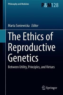 The Ethics of  Reproductive Genetics - Marta Soniewicka