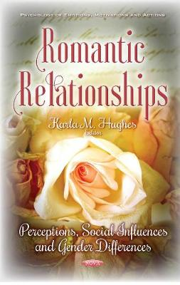 Romantic Relationships - Karla M. Hughes
