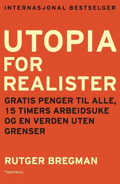 Utopia for realister - Rutger Bregman