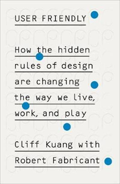 User Friendly - Cliff Kuang