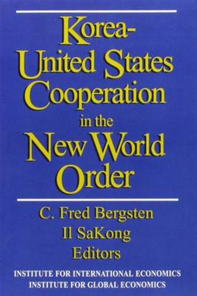 Korea-United States Cooperation in the New World Order - C. Fred Bergsten