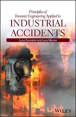 Principles of Forensic Engineering Applied to Industrial Accidents - Luca Fiorentini