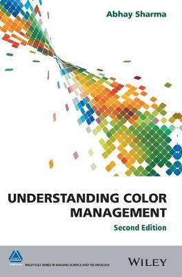 Understanding Color Management 2E - Abhay Sharma