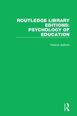 Routledge Library Editions: Psychology of Education - Various