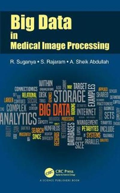 Big Data in Medical Image Processing - R. Suganya