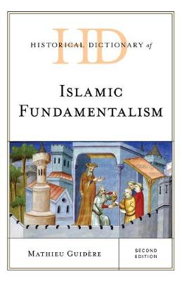 Historical Dictionary of Islamic Fundamentalism - Mathieu Guidere