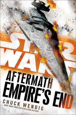 Star Wars: Aftermath: Empire's End - Chuck Wendig