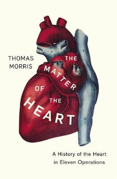 The Matter of the Heart - Thomas Morris
