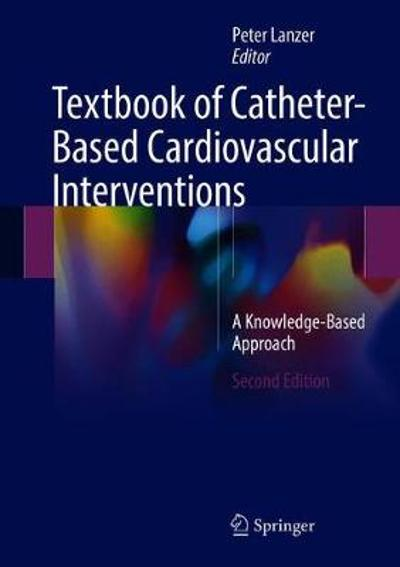 Textbook of Catheter-Based Cardiovascular Interventions - Peter Lanzer