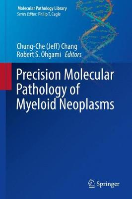 Precision Molecular Pathology of Myeloid Neoplasms - Chung-Che Chang