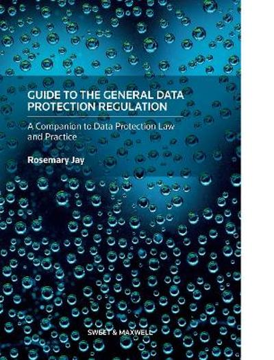 Guide to the General Data Protection Regulation - Rosemary Jay