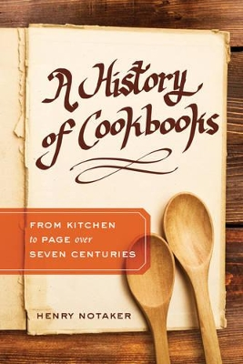 A History of Cookbooks - Henry Notaker