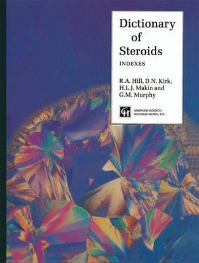 Dictionary of Steroids - R.A. Hill