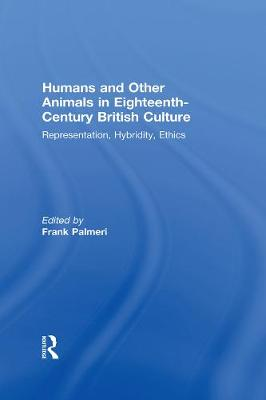 Humans and Other Animals in Eighteenth-Century British Culture - Frank Palmeri