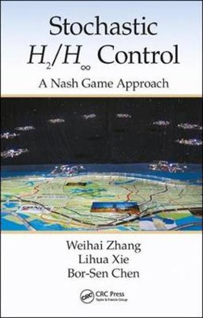 Stochastic H2/H   Control: A Nash Game Approach - Weihai Zhang