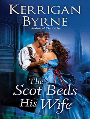 The Scot Beds His Wife - Kerrigan Byrne