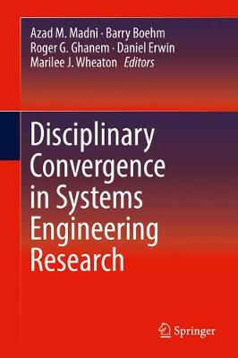 Disciplinary Convergence in Systems Engineering Research - Azad M. Madni