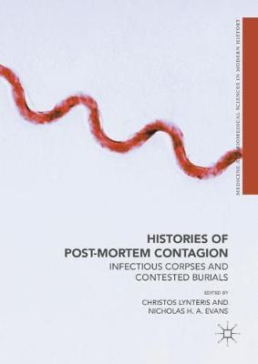 Histories of Post-Mortem Contagion - Christos Lynteris