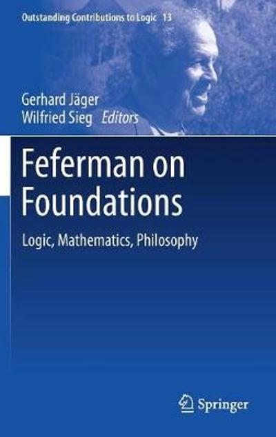 Feferman on Foundations - Gerhard Jager