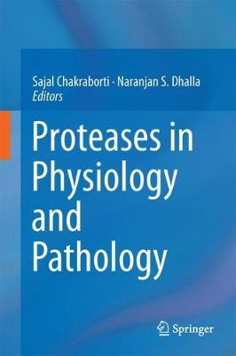Proteases in Physiology and Pathology - Sajal Chakraborti