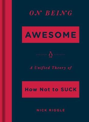 On Being Awesome - Nick Riggle