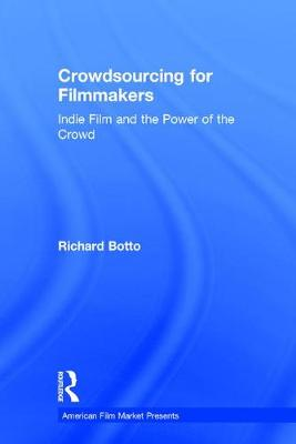 Crowdsourcing for Filmmakers - Richard Botto