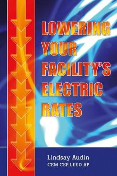 Lowering Your Facility's Electric Rates - Lindsay Audin