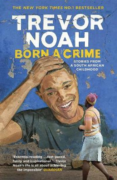Born a crime and other stories - Trevor Noah