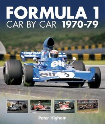 Formula 1: Car by Car 1970-79 - Peter Higham