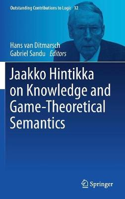 Jaakko Hintikka on Knowledge and Game-Theoretical Semantics - Hans van Ditmarsch