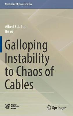 Galloping Instability to Chaos of Cables - Albert C. J. Luo