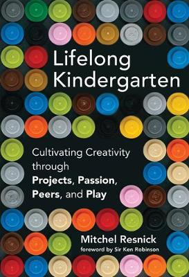 Lifelong Kindergarten - Mitchel Resnick