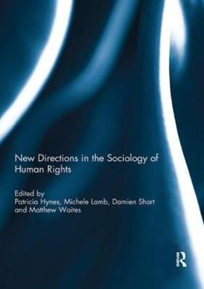 New Directions in the Sociology of Human Rights - Patricia Hynes