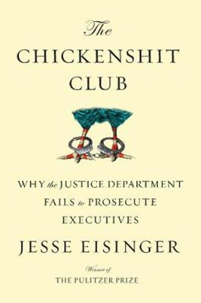 The Chickenshit Club - Jesse Eisinger