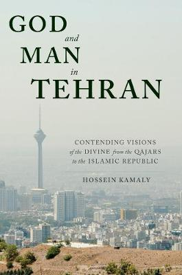 God and Man in Tehran - Hossein Kamaly