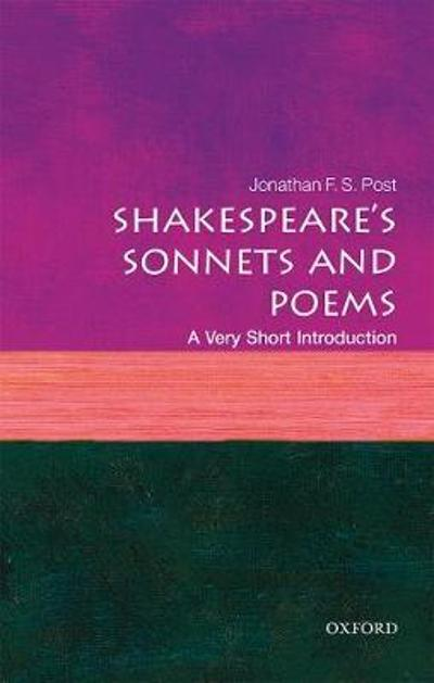 Shakespeare's Sonnets and Poems: A Very Short Introduction - Jonathan F. S. Post