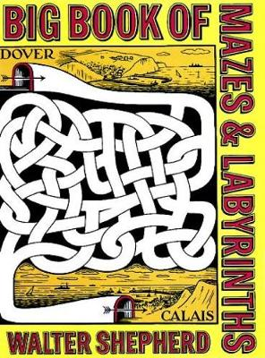 Big Book of Mazes and Labyrinths - Walter Shepherd