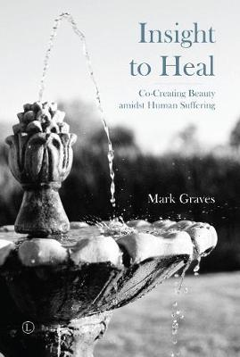 Insight to Heal - Mark Graves