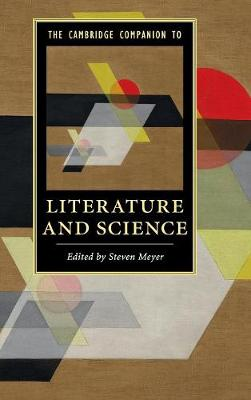 The Cambridge Companion to Literature and Science - Steven Meyer
