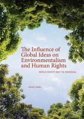 The Influence of Global Ideas on Environmentalism and Human Rights - Markus Hadler