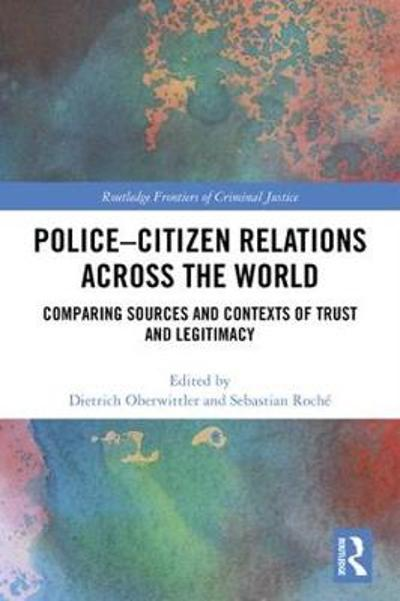 Police-Citizen Relations Across the World - Dietrich Oberwittler