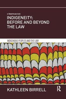 Indigeneity: Before and Beyond the Law - Kathleen Birrell