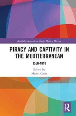 Piracy and Captivity in the Mediterranean - Mario Klarer