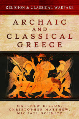Religion and Classical Warfare: Archaic and Classical Greece - Matthew Dillon