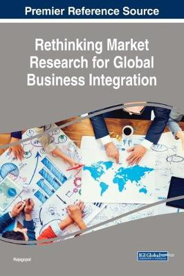 Rethinking Market Research for Global Business Integration - Rajagopal