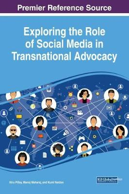 Exploring the Role of Social Media in Transnational Advocacy - Kiru Pillay